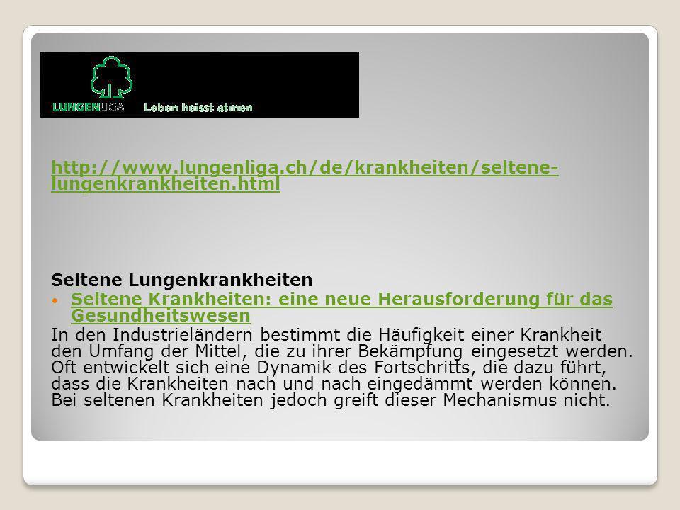 http://www. lungenliga. ch/de/krankheiten/seltene- lungenkrankheiten
