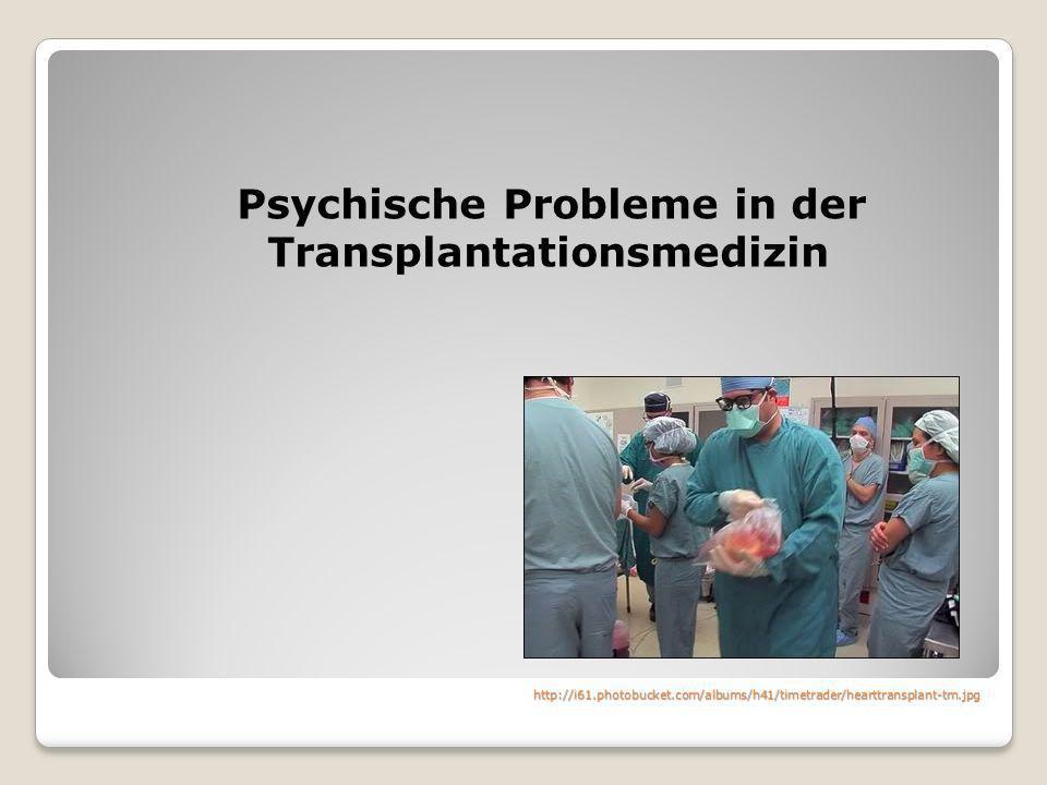 Psychische Probleme in der Transplantationsmedizin