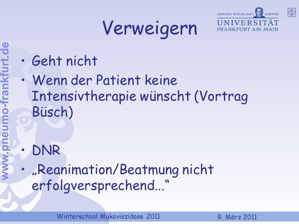 VerweigernGeht nicht.Wenn der Patient keine Intensivtherapie wünscht (Vortrag Büsch) DNR.