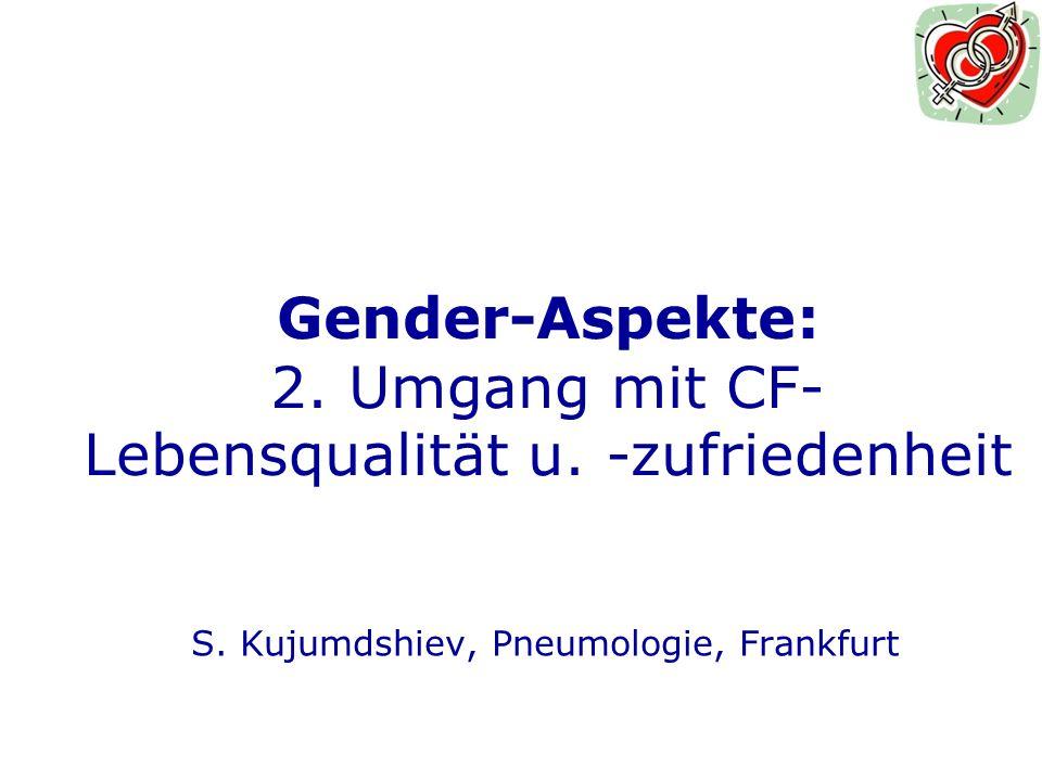 Gender-Aspekte: 2. Umgang mit CF- Lebensqualität u. -zufriedenheit