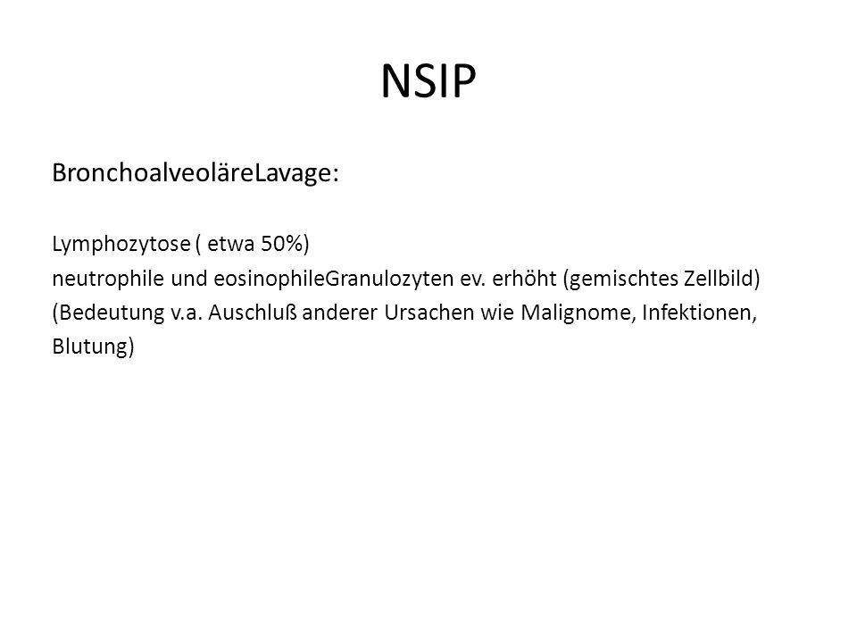 NSIP BronchoalveoläreLavage: Lymphozytose ( etwa 50%)