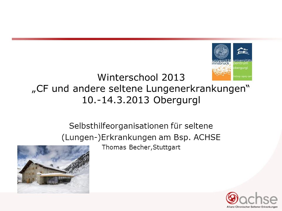 """Winterschool 2013 """"CF und andere seltene Lungenerkrankungen 10.-14.3.2013 Obergurgl"""
