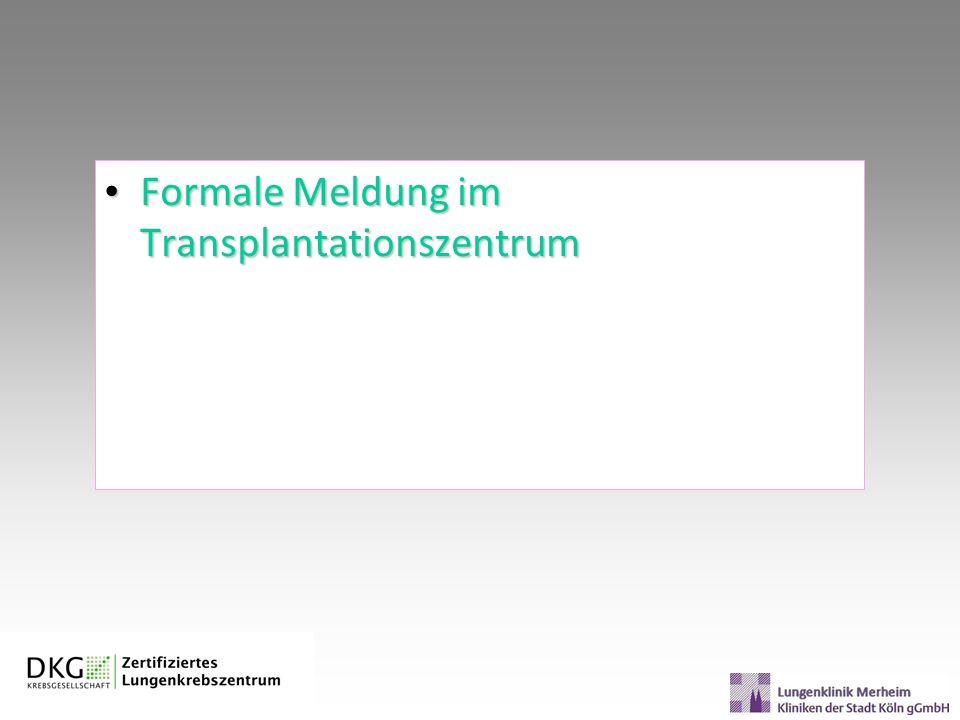 Formale Meldung im Transplantationszentrum