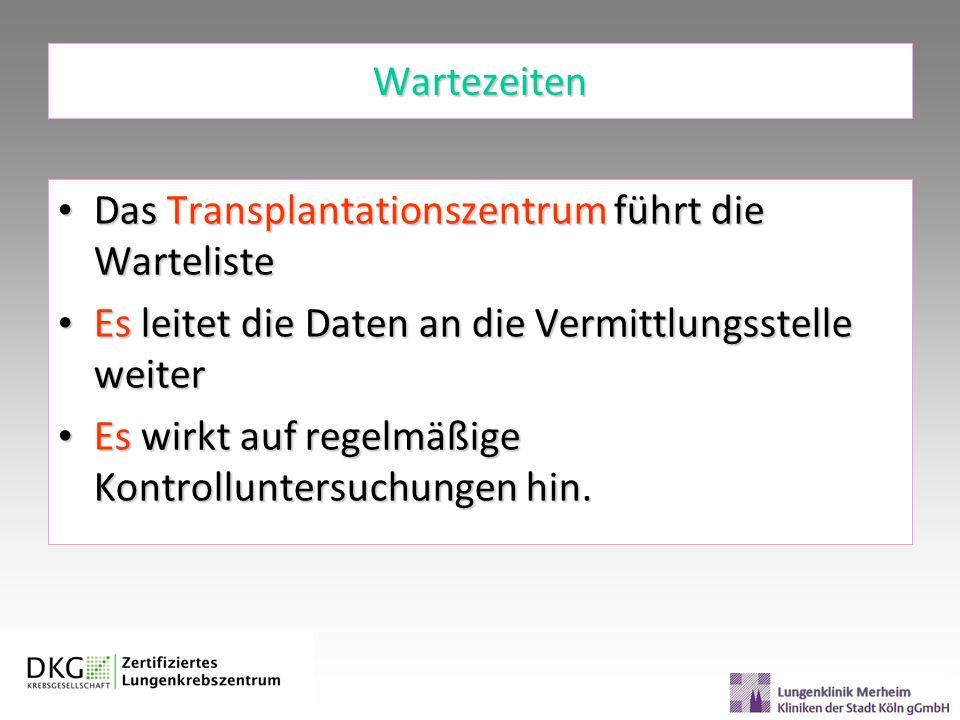 Wartezeiten Das Transplantationszentrum führt die Warteliste. Es leitet die Daten an die Vermittlungsstelle weiter.