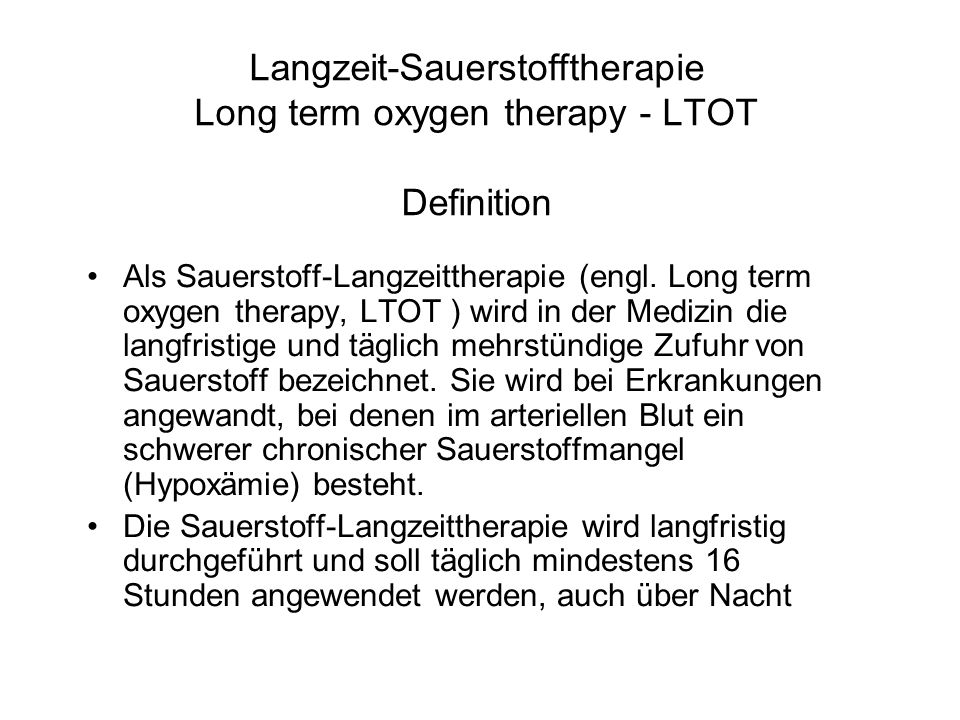 Langzeit-Sauerstofftherapie Long term oxygen therapy - LTOT Definition