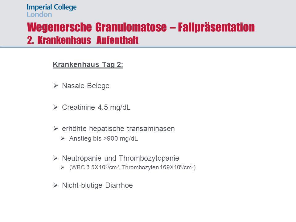 Wegenersche Granulomatose – Fallpräsentation 2. Krankenhaus Aufenthalt
