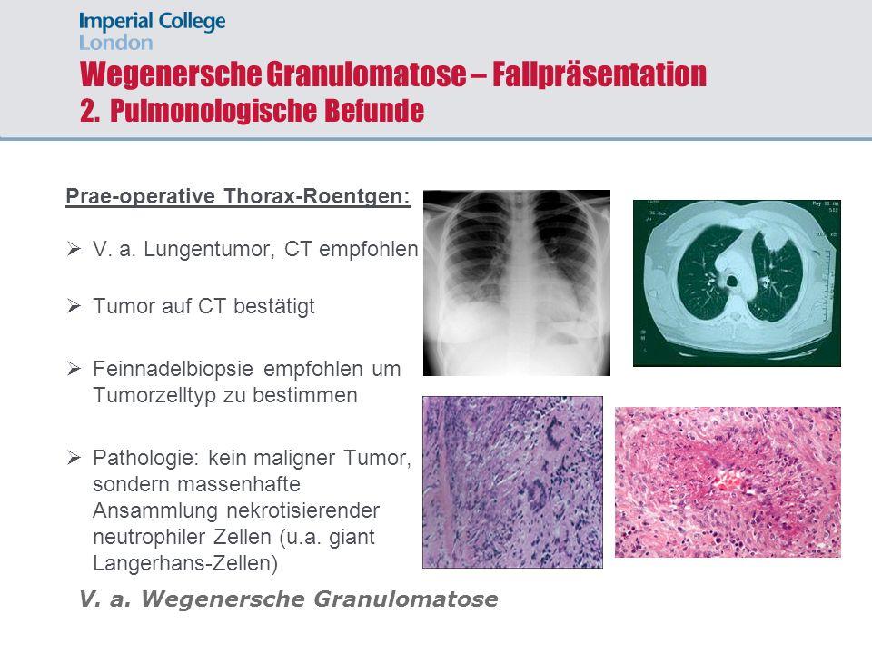Wegenersche Granulomatose – Fallpräsentation 2. Pulmonologische Befunde