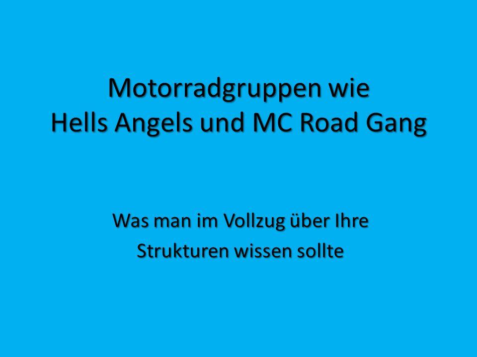 Motorradgruppen wie Hells Angels und MC Road Gang
