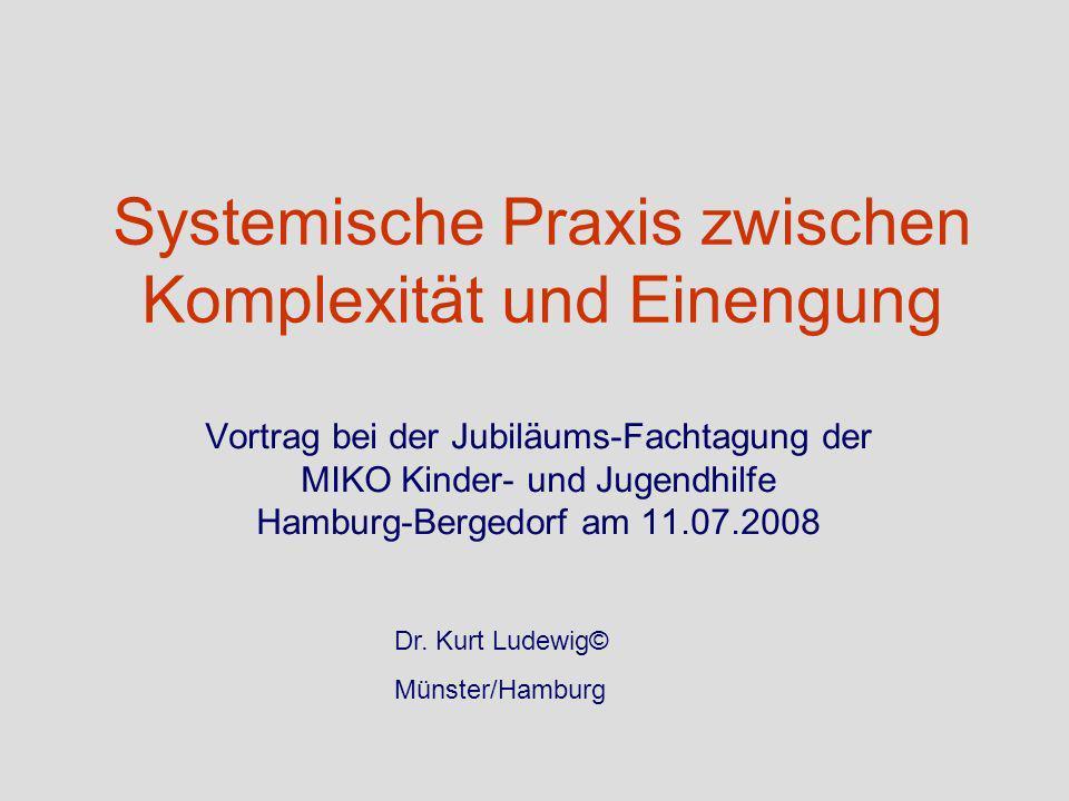 Systemische Praxis zwischen Komplexität und Einengung
