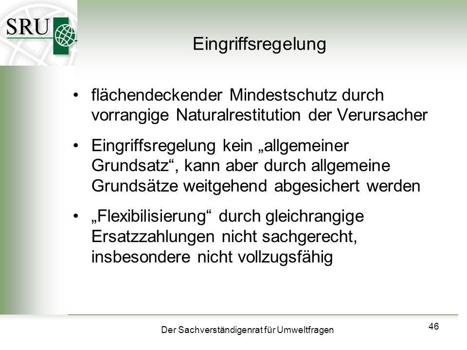 Eingriffsregelung flächendeckender Mindestschutz durch vorrangige Naturalrestitution der Verursacher.