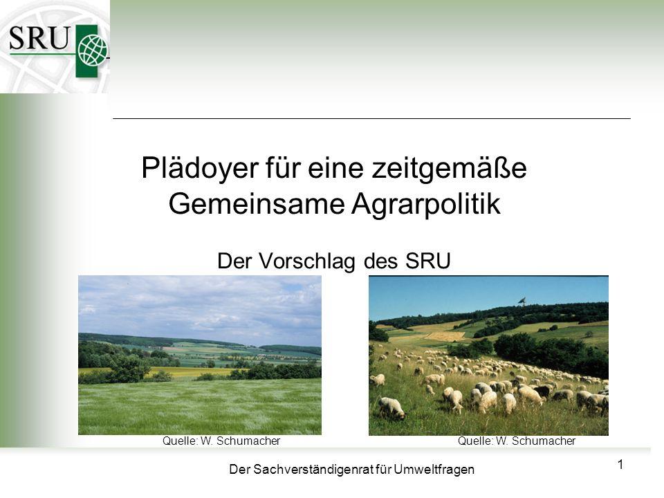 Plädoyer für eine zeitgemäße Gemeinsame Agrarpolitik Der Vorschlag des SRU