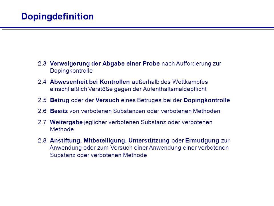Dopingdefinition 2.3 Verweigerung der Abgabe einer Probe nach Aufforderung zur. Dopingkontrolle.