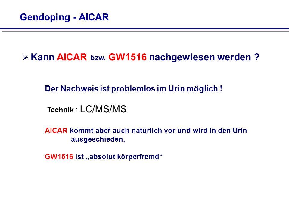 Gendoping - AICAR Kann AICAR bzw. GW1516 nachgewiesen werden