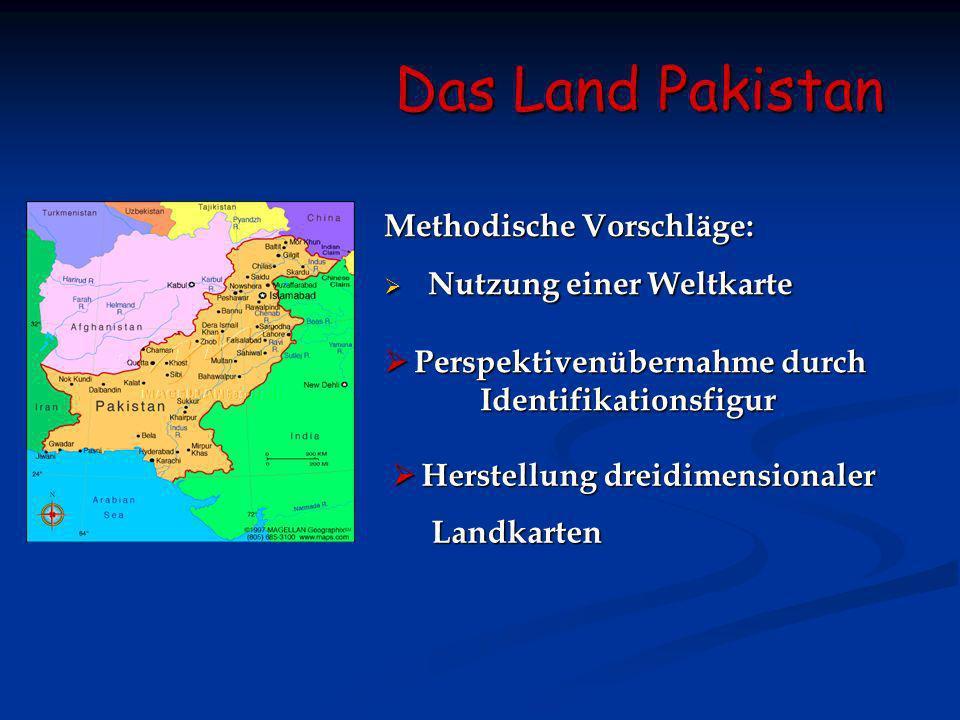 Das Land Pakistan Methodische Vorschläge: Nutzung einer Weltkarte