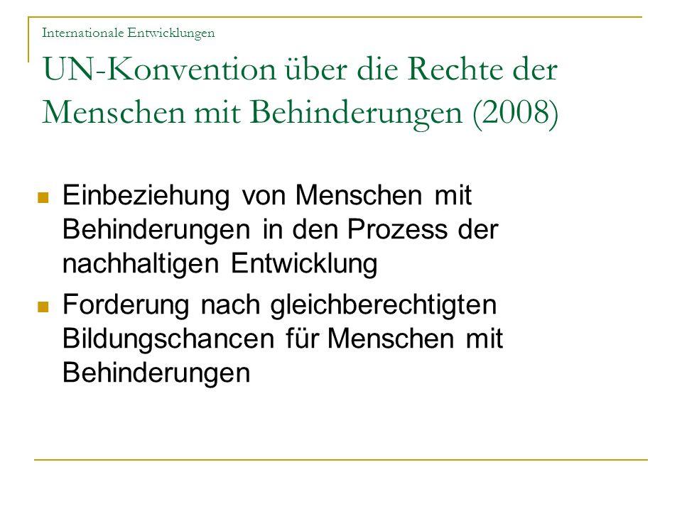 Internationale Entwicklungen UN-Konvention über die Rechte der Menschen mit Behinderungen (2008)