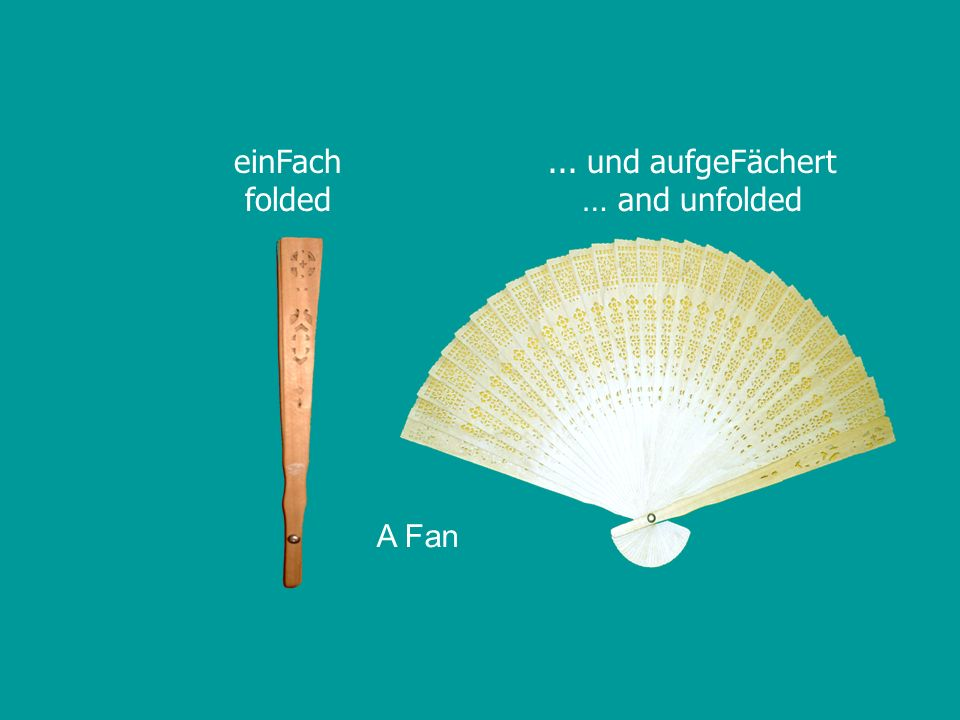 einFach folded ... und aufgeFächert … and unfolded A Fan