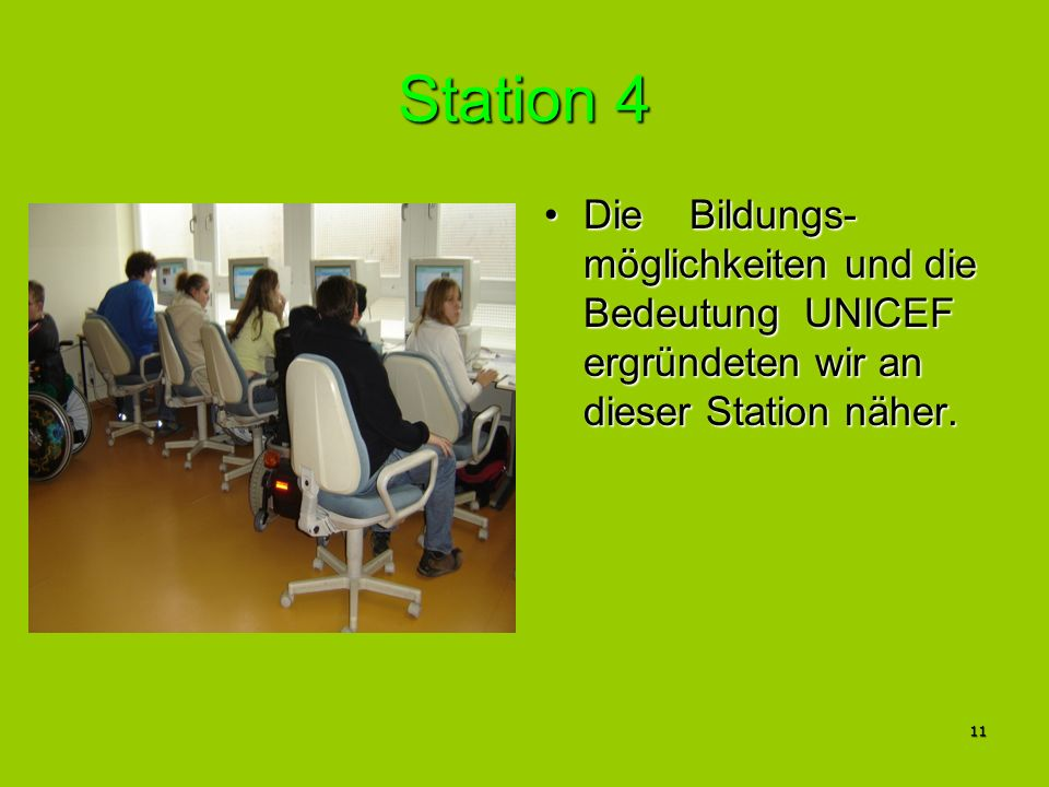 Station 4 Die Bildungs-möglichkeiten und die Bedeutung UNICEF ergründeten wir an dieser Station näher.