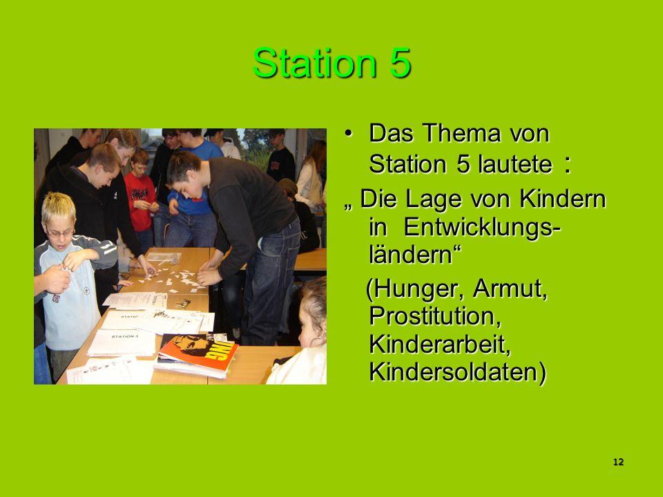 Station 5 Das Thema von Station 5 lautete :