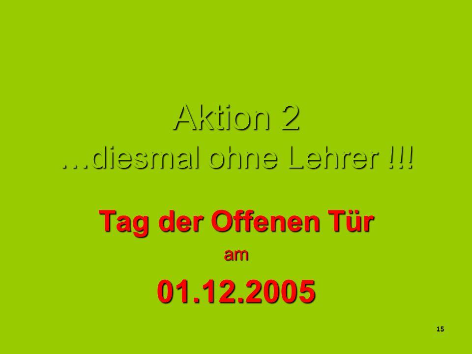 Aktion 2 …diesmal ohne Lehrer !!!