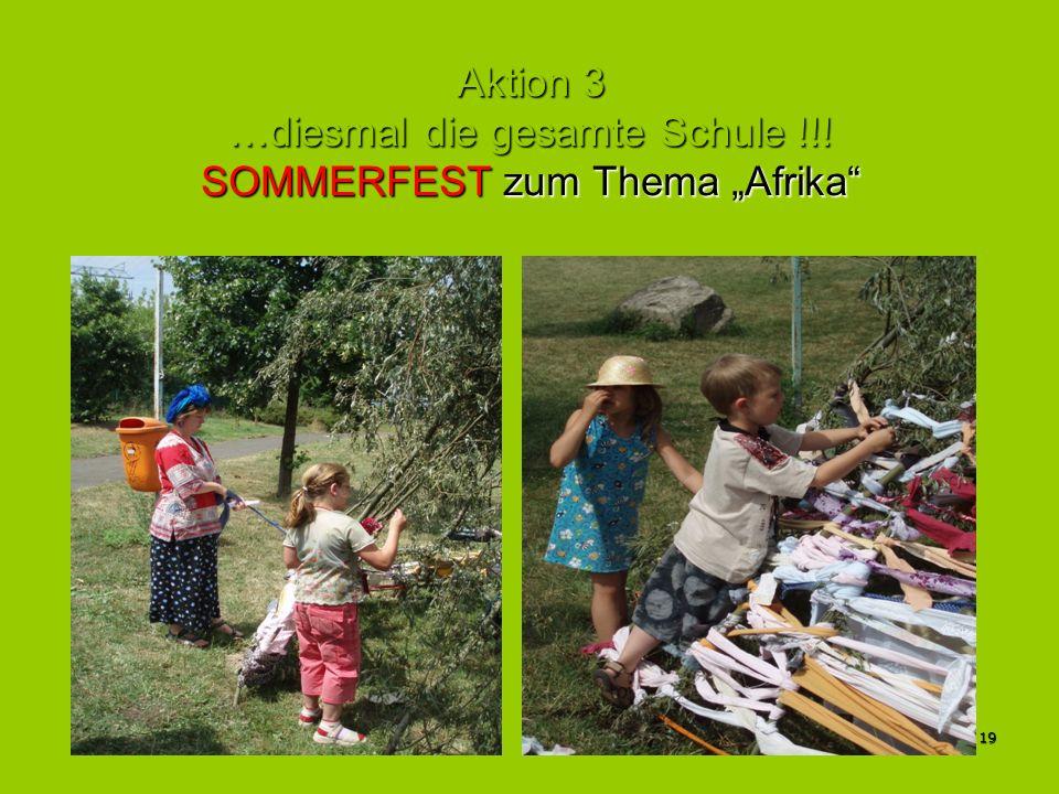 """Aktion 3 …diesmal die gesamte Schule !!! SOMMERFEST zum Thema """"Afrika"""