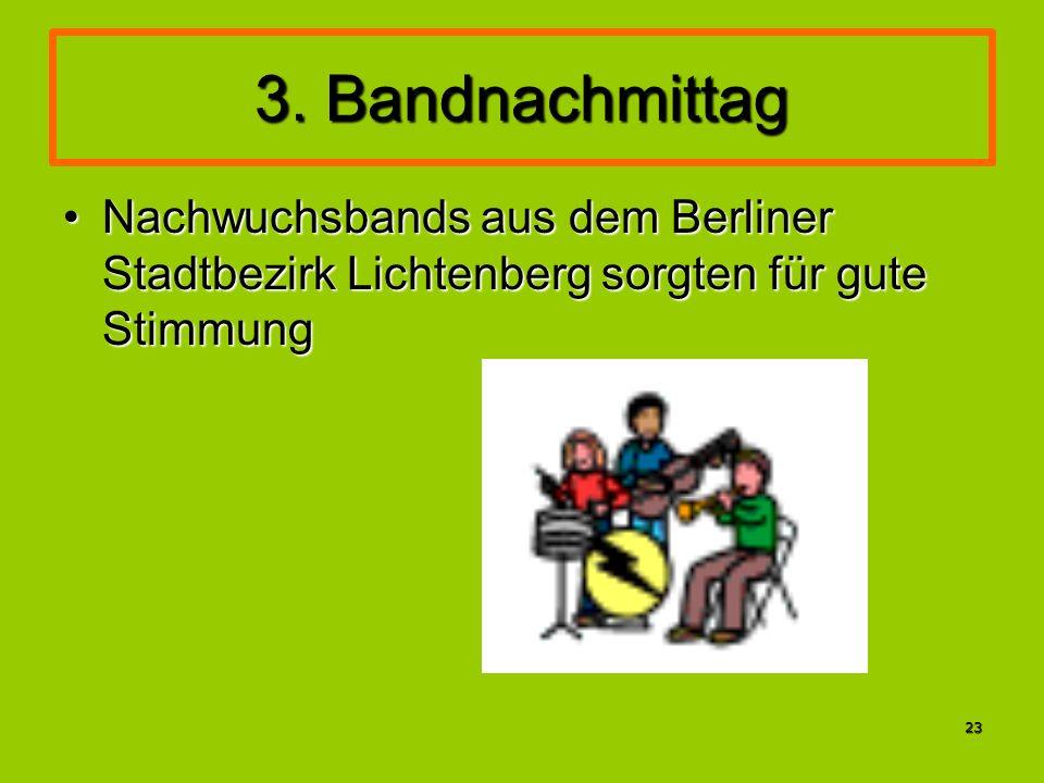 3. Bandnachmittag Nachwuchsbands aus dem Berliner Stadtbezirk Lichtenberg sorgten für gute Stimmung.