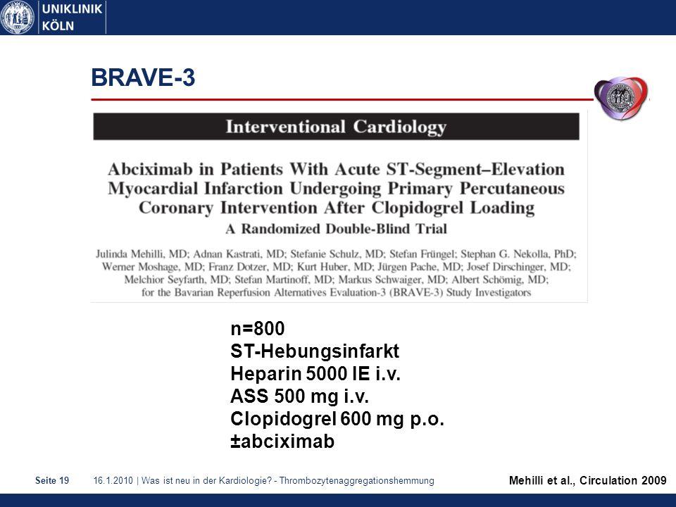 BRAVE-3 n=800 ST-Hebungsinfarkt Heparin 5000 IE i.v. ASS 500 mg i.v.