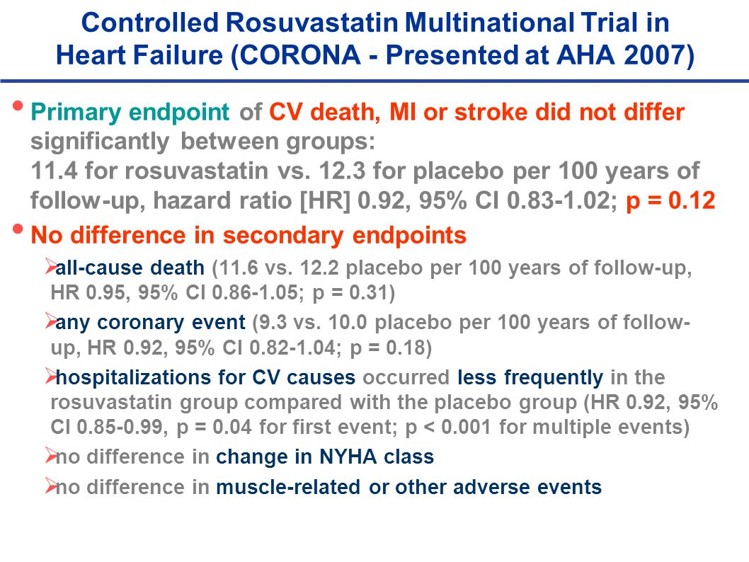 Controlled Rosuvastatin Multinational Trial in Heart Failure (CORONA - Presented at AHA 2007)
