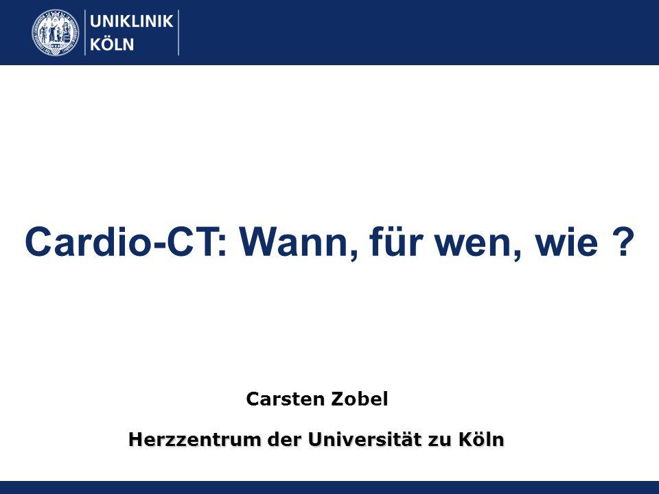 Cardio-CT: Wann, für wen, wie Herzzentrum der Universität zu Köln