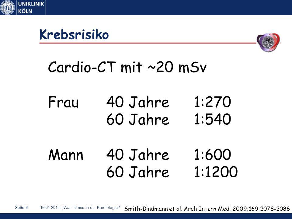 Cardio-CT mit ~20 mSv Frau 40 Jahre 1:270 60 Jahre 1:540