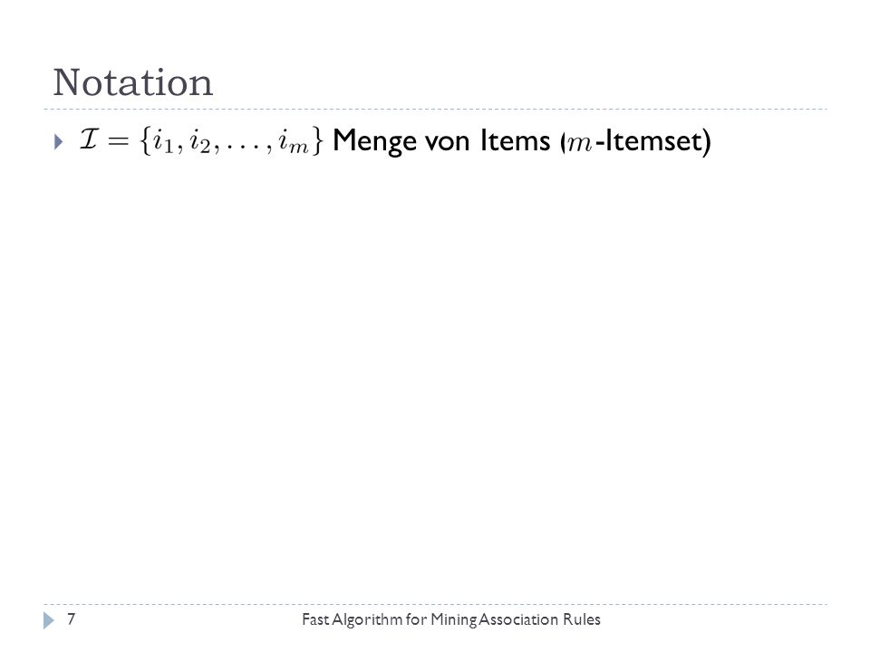 Notation Menge von Items ( -Itemset)