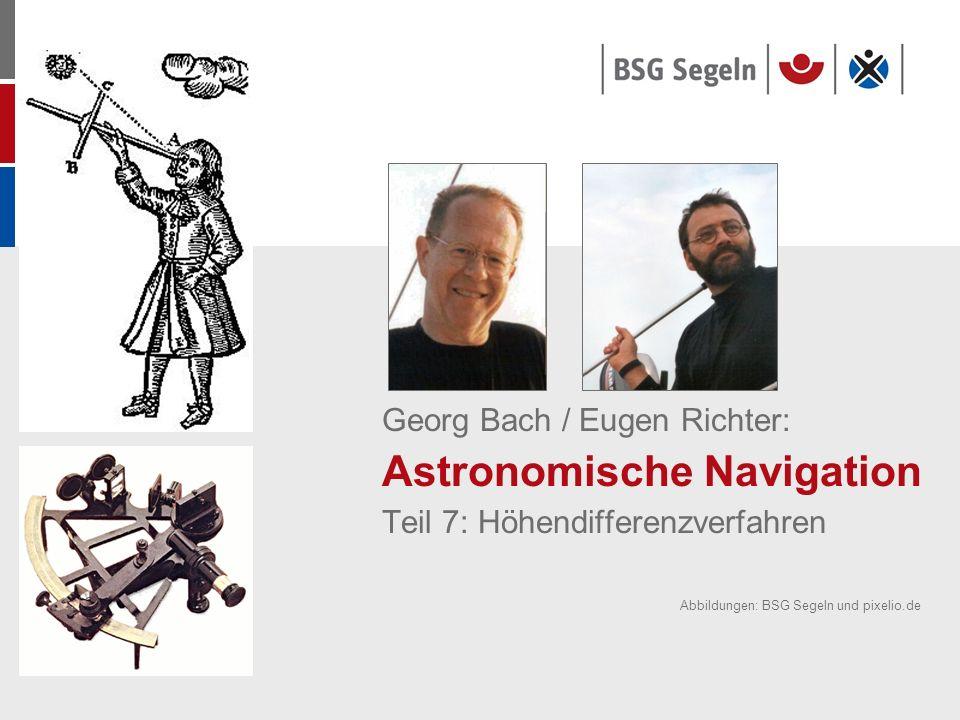 Georg Bach / Eugen Richter: Astronomische Navigation Teil 7: Höhendifferenzverfahren