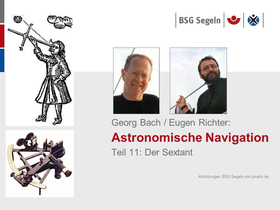 Georg Bach / Eugen Richter: Astronomische Navigation Teil 11: Der Sextant