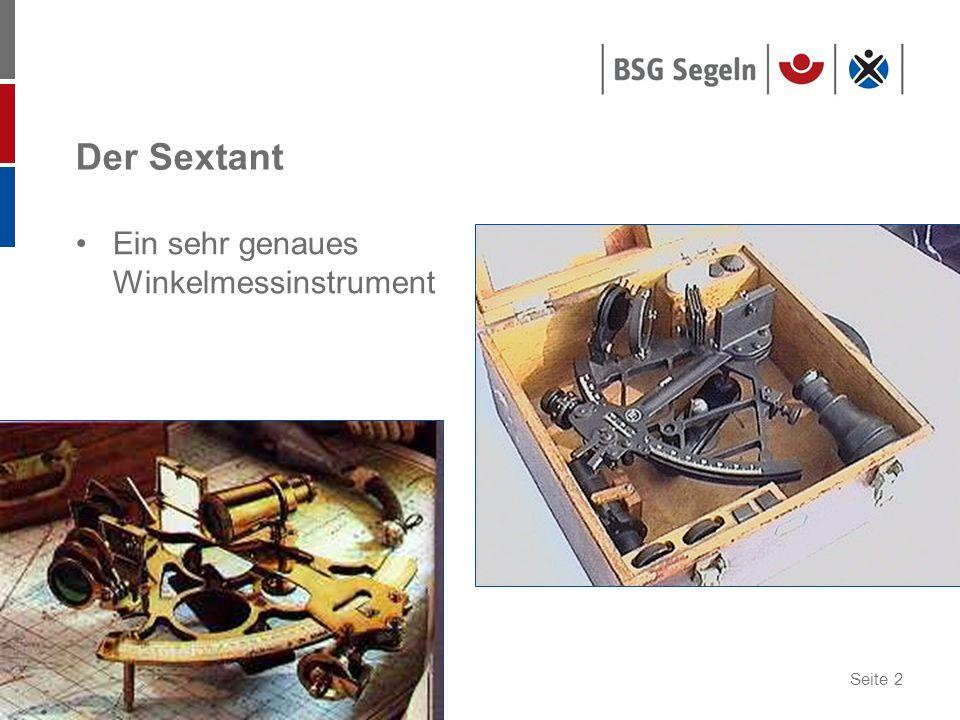 Der Sextant Ein sehr genaues Winkelmessinstrument
