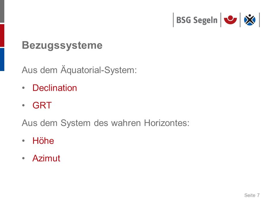 Bezugssysteme Aus dem Äquatorial-System: Declination GRT