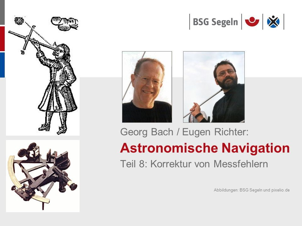 Georg Bach / Eugen Richter: Astronomische Navigation Teil 8: Korrektur von Messfehlern