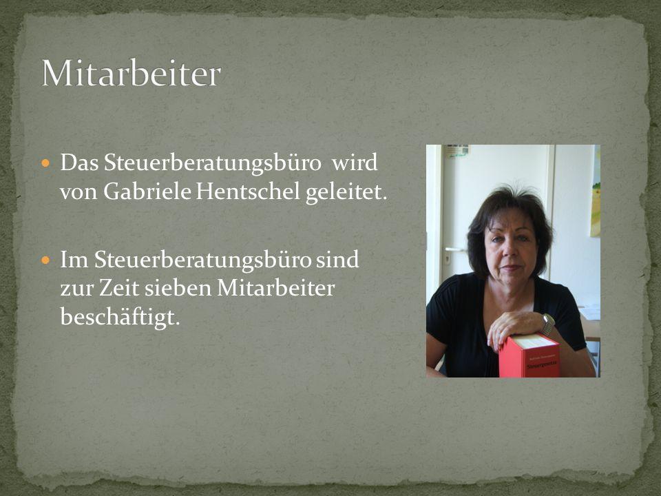 Mitarbeiter Das Steuerberatungsbüro wird von Gabriele Hentschel geleitet.