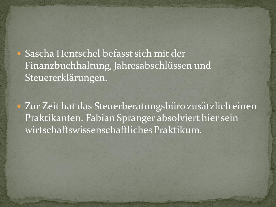 Sascha Hentschel befasst sich mit der Finanzbuchhaltung, Jahresabschlüssen und Steuererklärungen.