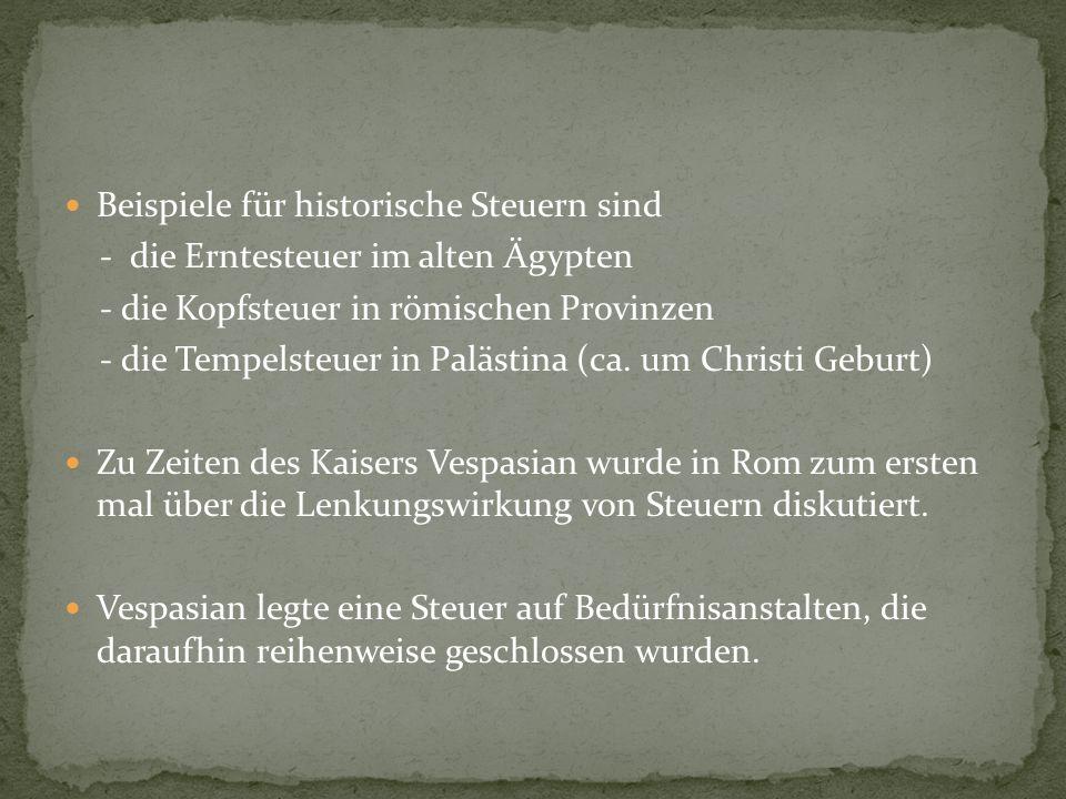 Beispiele für historische Steuern sind