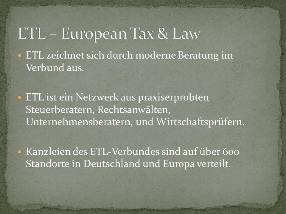 ETL – European Tax & LawETL zeichnet sich durch moderne Beratung im Verbund aus.