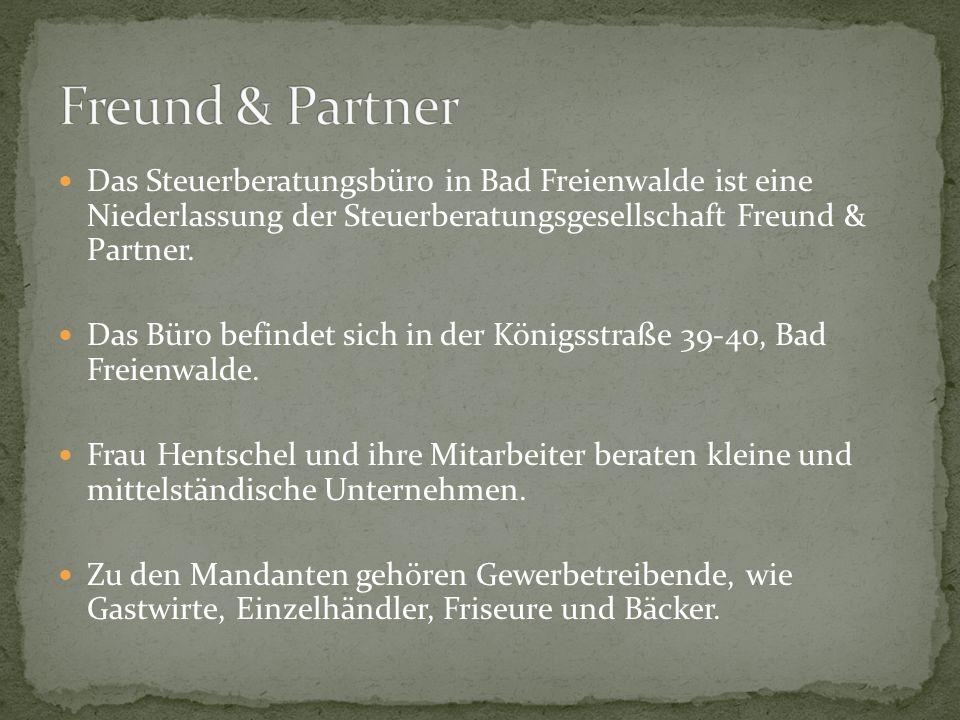 Freund & PartnerDas Steuerberatungsbüro in Bad Freienwalde ist eine Niederlassung der Steuerberatungsgesellschaft Freund & Partner.