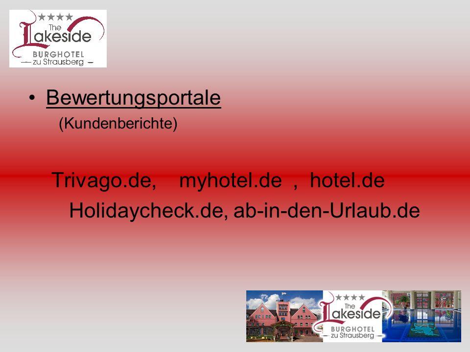 Trivago.de, myhotel.de , hotel.de Holidaycheck.de, ab-in-den-Urlaub.de