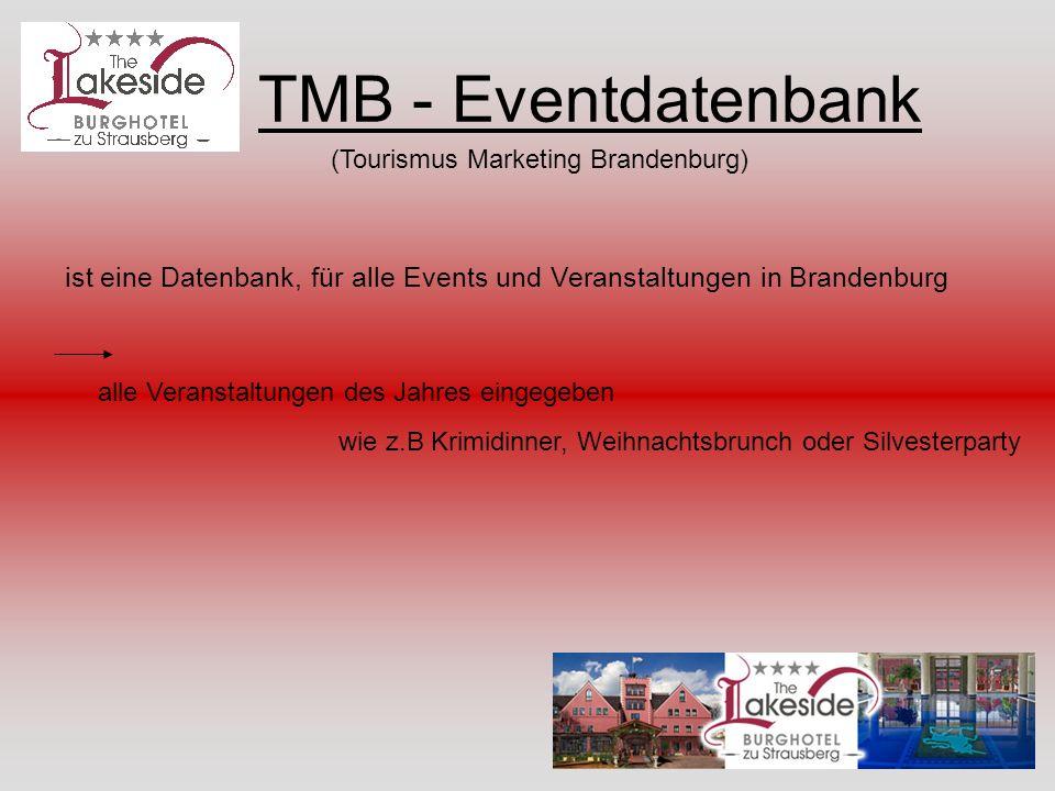TMB - Eventdatenbank (Tourismus Marketing Brandenburg) ist eine Datenbank, für alle Events und Veranstaltungen in Brandenburg.