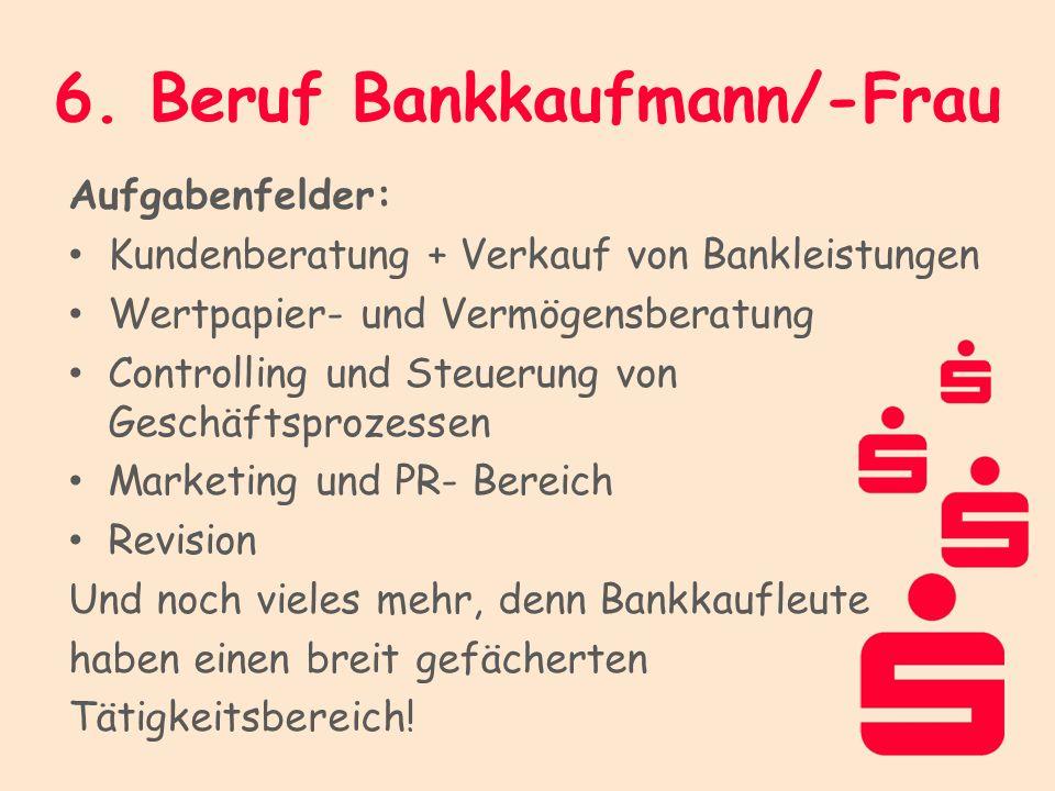 6. Beruf Bankkaufmann/-Frau