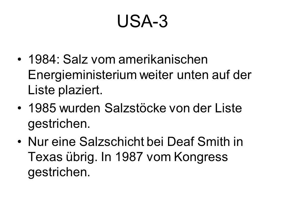 USA-31984: Salz vom amerikanischen Energieministerium weiter unten auf der Liste plaziert. 1985 wurden Salzstöcke von der Liste gestrichen.