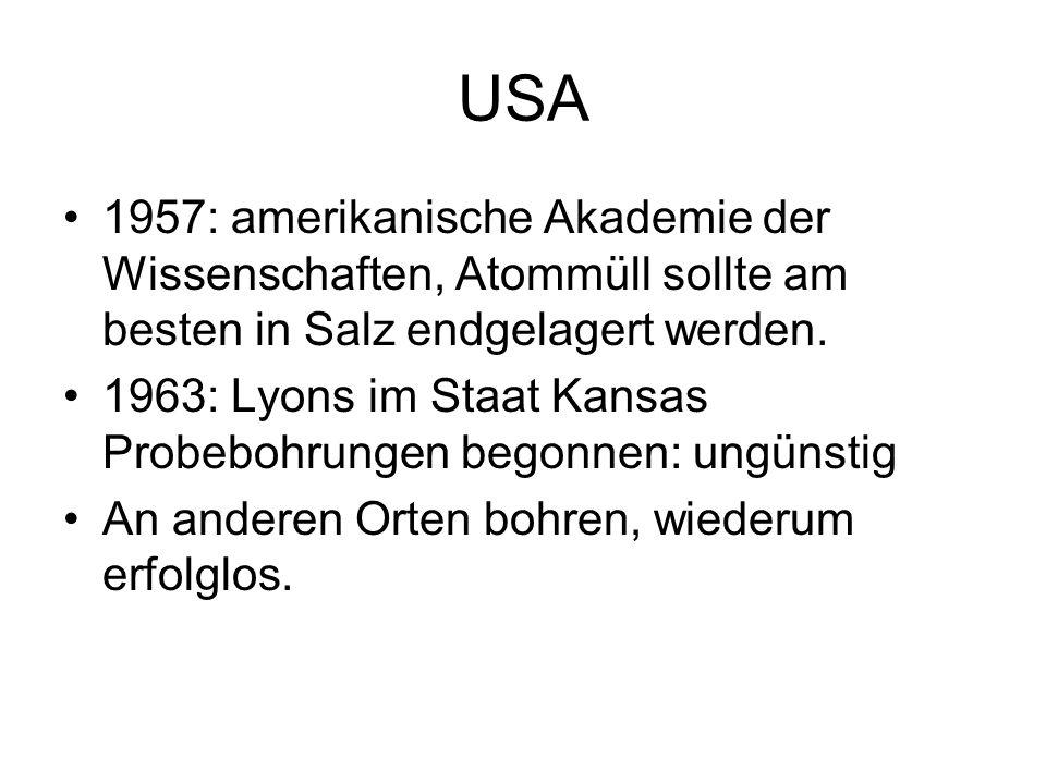 USA1957: amerikanische Akademie der Wissenschaften, Atommüll sollte am besten in Salz endgelagert werden.