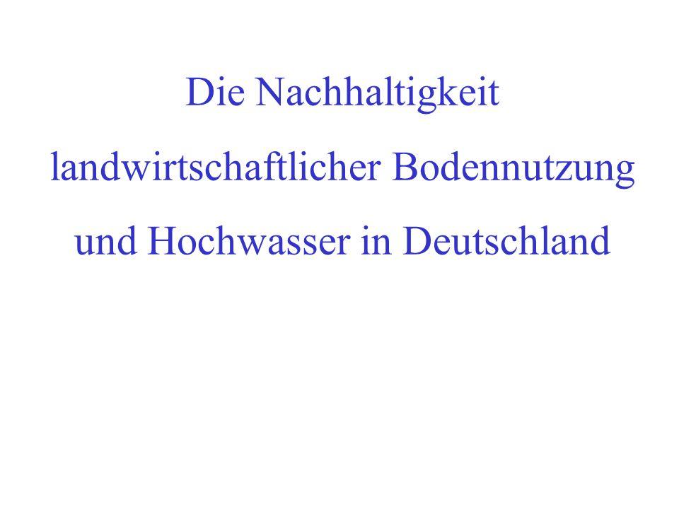 Die Nachhaltigkeit landwirtschaftlicher Bodennutzung und Hochwasser in Deutschland