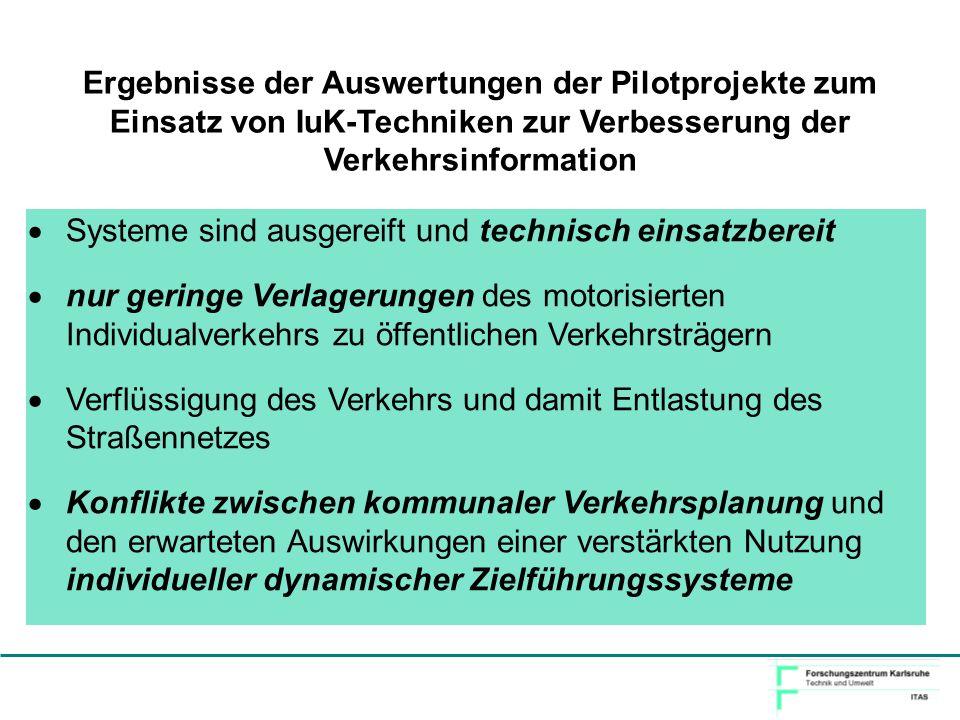 Ergebnisse der Auswertungen der Pilotprojekte zum Einsatz von IuK-Techniken zur Verbesserung der Verkehrsinformation