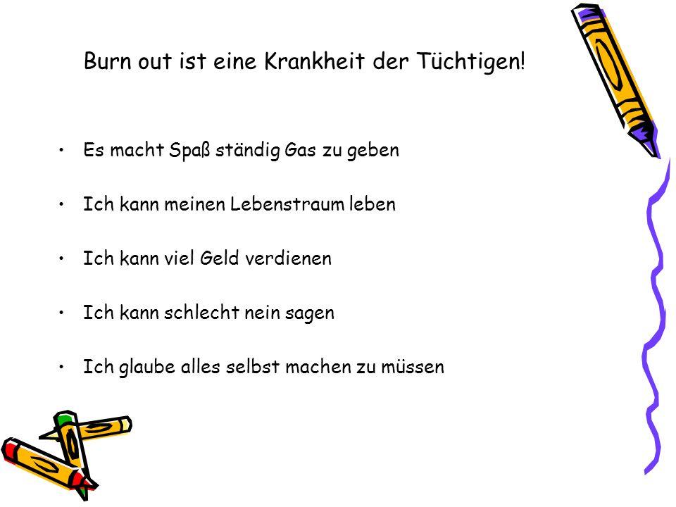 Burn out ist eine Krankheit der Tüchtigen!