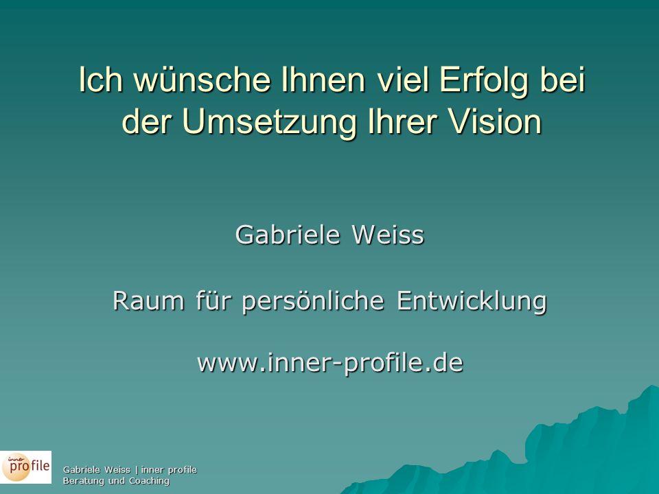 Ich wünsche Ihnen viel Erfolg bei der Umsetzung Ihrer Vision