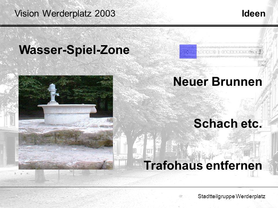 Wasser-Spiel-Zone Neuer Brunnen Schach etc. Trafohaus entfernen